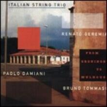 From Groeningen to Mulhouse - CD Audio di Italian String Trio