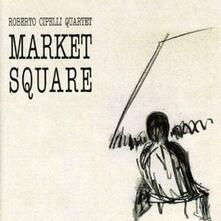 Market Square - CD Audio di Roberto Cipelli