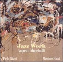 Jazz Work - CD Audio di Augusto Mancinelli