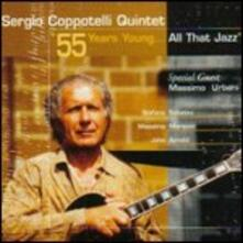 55 Years Young ...All That Jazz - CD Audio di Sergio Coppotelli