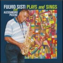 Plays & Sings - CD Audio di Fulvio Sisti,Alessandro Piccini
