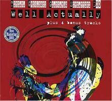 Well Actually - CD Audio di Tiziana Ghiglioni,Giancarlo Schiaffini