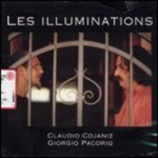 Les illuminations - CD Audio di Giorgio Pacorig,Claudio Cojaniz
