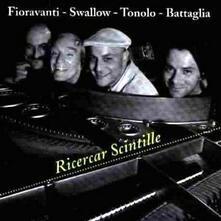 Ricercar scintille - CD Audio di Ettore Fioravanti