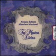 Tu musica divina - CD Audio di Renato Sellani