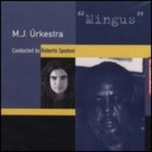Mingus - CD Audio di M.J. Urkestra