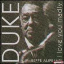 Duke, I Love you Madly - CD Audio di Beppe Aliprandi