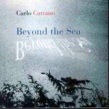 Beyond the Sea - CD Audio di Carlo Cattano
