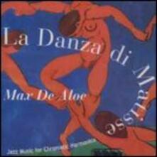 La danza di Matisse - CD Audio di Max De Aloe