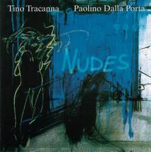 Nudes - CD Audio di Tino Tracanna,Paolino Dalla Porta