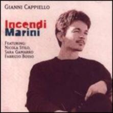 Incendi marini - CD Audio di Gianni Cappiello