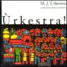 Urkestra! - CD Audio di M.J. Urkestra