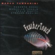 Feather Touch - CD Audio di Marco Tamburini