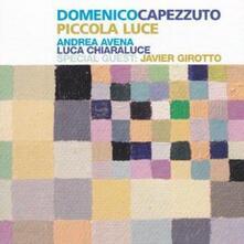 Piccola luce - CD Audio di Domenico Capezzuto
