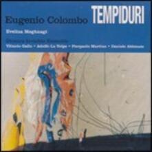 Tempiduri - CD Audio di Eugenio Colombo