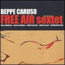Free Air Sextet - CD Audio di Beppe Caruso