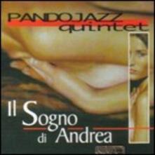 Il sogno di Andrea - CD Audio di Pandojazz Quintet