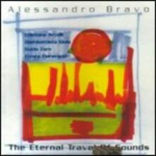 Eternal Travel of Sounds - CD Audio di Alessandro Bravo