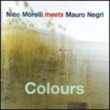 Colours - CD Audio di Mauro Negri,Nico Morelli