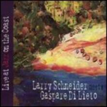 Live at Jazz on the Coast - CD Audio di Larry Schneider,Gaspare Di Lieto