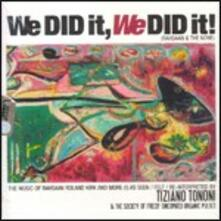We Did it, We Did it! - CD Audio di Tiziano Tononi