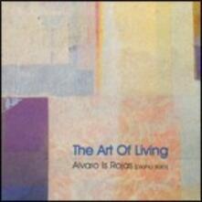 The Art of Living - CD Audio di Alvaro Is Rojas