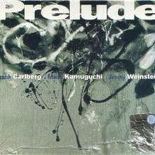 Prelude - CD Audio di Jimmy Weinstein,Masa Kamaguchi,Frank Carlberg