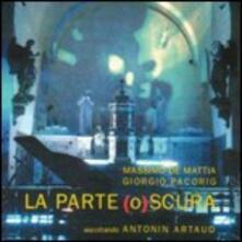 La parte (o)scura - CD Audio di Massimo De Mattia,Giorgio Pacorig