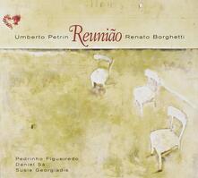 Reuniao - CD Audio di Umberto Petrin,Renato Borghetti