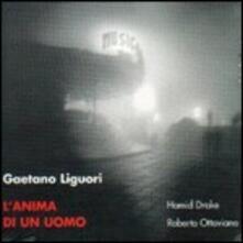 L'anima di un uomo - CD Audio di Gaetano Liguori