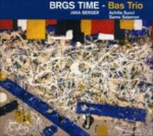 Bas Trio - CD Audio di Achille Succi,Brgs Time,Samo Salamon,Jaka Berger