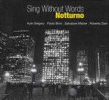 Notturno - CD Audio di Paolo Birro,Roberto Dani,Salvatore Maiore,J Kyle Gregory,Sing Without Words