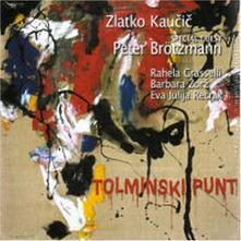 Tolminski Punt - CD Audio di Peter Brötzmann,Zlatko Kaucic