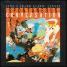 Spontaneous Conversation - CD Audio di Gianni Lenoci,Cinzia Eramo