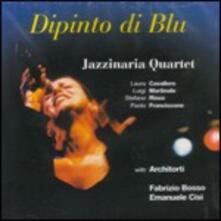 Dipinto di blu - CD Audio di Jazzinaria Quartet