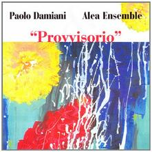 Provvisorio - CD Audio di Paolo Damiani,Aela Ensemble