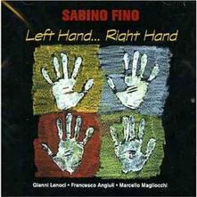 Left Hand...Right Hand - CD Audio di Sabino Fino