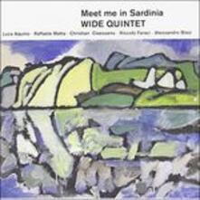 Meet Me in Sardinia - CD Audio di Wide Quintet
