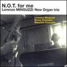 N.o.t. for me - CD Audio di Lorenzo Minguzzi