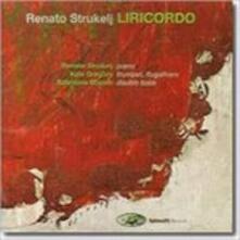 Liricordo - CD Audio di Renato Strukelj