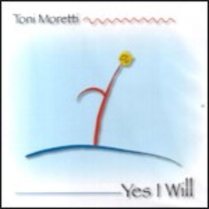 Yes I Will - CD Audio di Tino Moretti