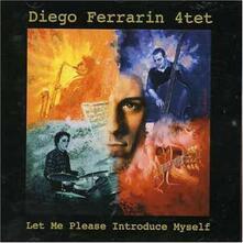 Let Me Introduce Myself - CD Audio di Diego Ferrarin