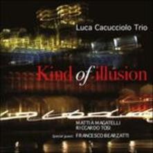 Kind of Illusion - CD Audio di Luca Cacucciolo