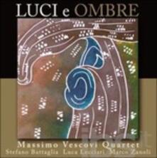 Luci e ombre - CD Audio di Massimo Vescovi