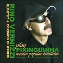 Plays Pixinguinha - CD Audio di Rino Vernizzi,Corrado Giuffredi