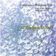 All the Days of April - CD Audio di Lanfranco Malaguti