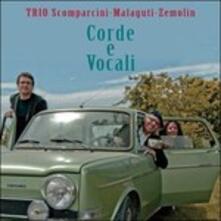 Corde e vocali - CD Audio di Lanfranco Malaguti,Massimo Zemolin,Maria Laura Scomparcini