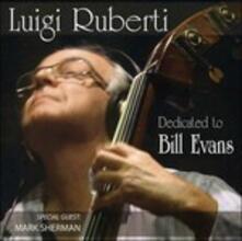 Dedicated to Bill Evans - CD Audio di Luigi Ruberti