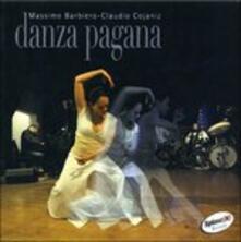 Danza pagana - CD Audio di Claudio Cojaniz,Massimo Barbiero