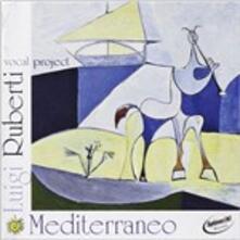 Mediterraneo - CD Audio di Luigi Ruberti